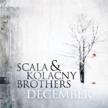 SCALA AND KOLANCY BROTHERS - DECEMBER (CD)