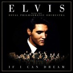 ELVIS PRESLEY / ROYAL PHILHARMONIC ORCHESTRA - IF I CAN DREAM (CD)