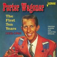 PORTER WAGONER - THE FIRST TEN YEARS 1952-1962 (CD).