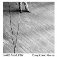 JAMES MCMURTRY - COMPLICATED GAME