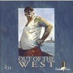 OUT OF THE WEST - VARIOUS ARTISTS (2 CD SET)...