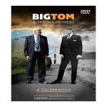 BIG TOM & THE MAINLINERS - A CELEBRATION (DVD)...