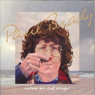 PAUL BRADY-  WELCOME HERE KIND STRANGER (CD)./../.