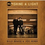 BILLY BRAGG & JOE HENRY - SHINE A LIGHT :FIELD RECORDINGS FROM THE GREAT AMERICAN RAILROAD CD