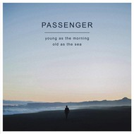 PASSENGER - YOUNG AS THE MORNING OLD AS THE SEA (CD).