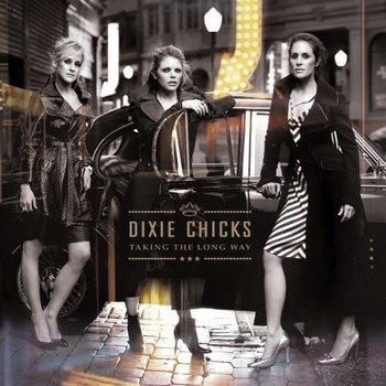 DIXIE CHICKS - TAKING THE LONG WAY (CD)