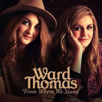 WARD THOMAS - FROM WHERE WE STAND (CD)