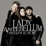 LADY A - NEED YOU NOW (CD)...