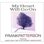 FRANK PATTERSON - MY HEART WILL GO ON (3 CD Set).