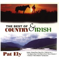 PAT ELY - THE BEST OF COUNTRY & IRISH (3 CD Set)...