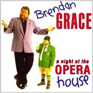 BRENDAN GRACE - A NIGHT AT THE OPERA HOUSE (CD)...