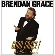 BRENDAN GRACE - GOOD GRACE IT'S BRENDAN ! (CD)...