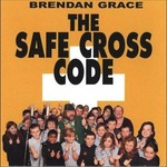 BRENDAN GRACE - THE SAFE CROSS CODE (CD Single)...