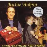 RICHIE HALPIN - SEND 'EM HOME SWEATING (CD)...