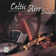 CELTIC INSTRUMENTAL AIRS FROM IRELAND (CD)...