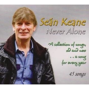 SEAN KEANE - NEVER ALONE, A COLLECTION OF SONGS OLD AND NEW (CD)