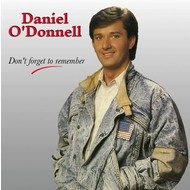 DANIEL O'DONNELL - DON'T FORGET TO REMEMBER (CD)...