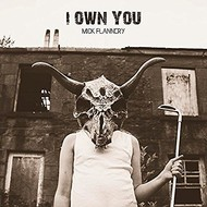 MICK FLANNERY - I OWN YOU (Vinyl LP)...