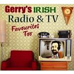 GERRY'S IRISH RADIO & TV FAVOURITES TOO (CD)...