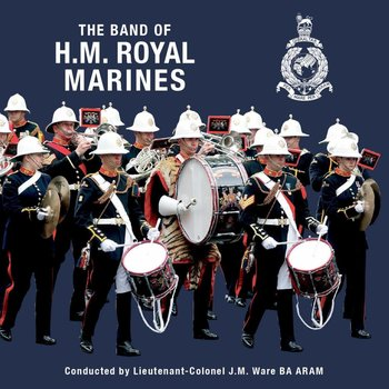 Band of HM Royal Marines - The Band of HM Royal Marines