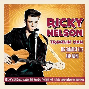 Ricky Nelson - Travelin' Man, His Greatest Hits (CD)