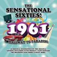 Various Artists - The Sensational Sixties! 1961; Halfway to Paradise (CD)...