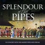 Massed Pipes and Drums - Splendour of the Pipes