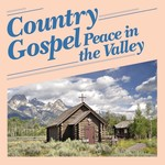 Various Artists - Country Gospel; Peace in the Valley (CD)...