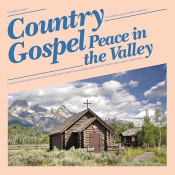 Various Artists - Country Gospel; Peace in the Valley (CD)