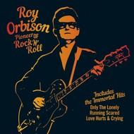 Roy Orbison - Roy Orbison; Pioneer of Rock 'n' Roll