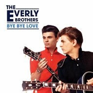 Everly Brothers - Bye Bye Love (CD)...