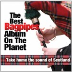 Various Artists - Best Bagpipes Album On The Planet