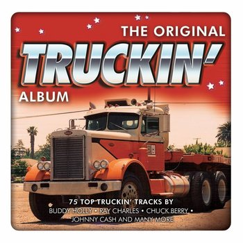 Various Artists - The Original Truckin' Album (3 CD Set)