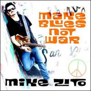 Mike Zito - Make blues Not War