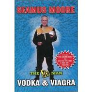 SEAMUS MOORE - VODKA AND VIAGRA (DVD).