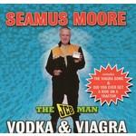 Seamus Moore - Vodka & Viagra (CD)...