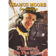 Hazel Entertainment,  SEAMUS MOORE - FLUTHERED ON THE MOON (DVD)