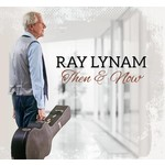 Ray Lynam - Then & Now (CD)...
