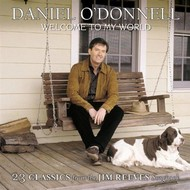 DANIEL O'DONNELL - WELCOME TO MY WORLD (CD)...