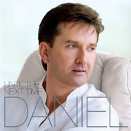 DANIEL O'DONNELL - UNTIL THE NEXT TIME (CD)...