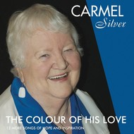 Carmel Silver - The Colour Of His Love (CD)...