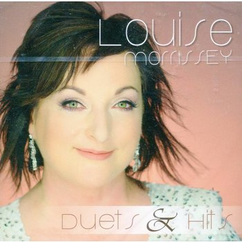 LOUISE MORRISSEY - DUETS AND HITS (CD)