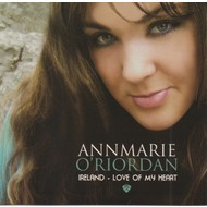 ANNMARIE O'RIORDAN - IRELAND, LOVE OF MY HEART (CD)...