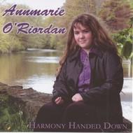 ANNMARIE O'RIORDAN - HARMONY HANDED DOWN (CD)...