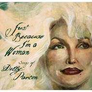 Just Because I'm A Woman (Songs of Dolly Parton) - Various Artists