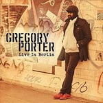 Gregory Porter - Live In Berlin (2 CD / 1 DVD Set)