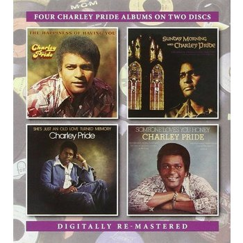 Charley Pride - The Happiness Of Having You / Sunday Morning with Charley Pride / She's Just An Old Love Turned Memory / Someone Loves You Honey (CD)