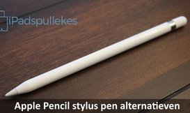 Apple Pencil stylus pen alternatieven