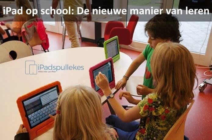 iPad op school: De nieuwe manier van leren | iPadspullekes.nl