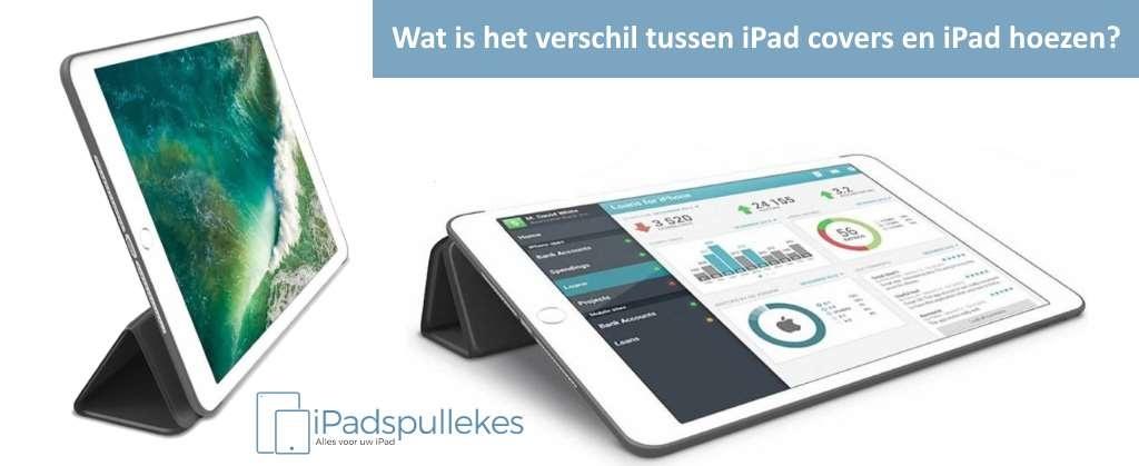 iPad cover, wat zijn de verschillen met een iPad hoes